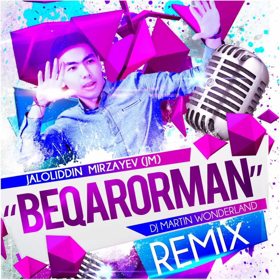Jaloliddin JM - Beqarorman (ReMix)
